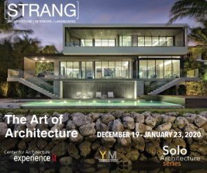 Solo Architecture Series Exhibition Opening: [STRANG] The Art of Architecture