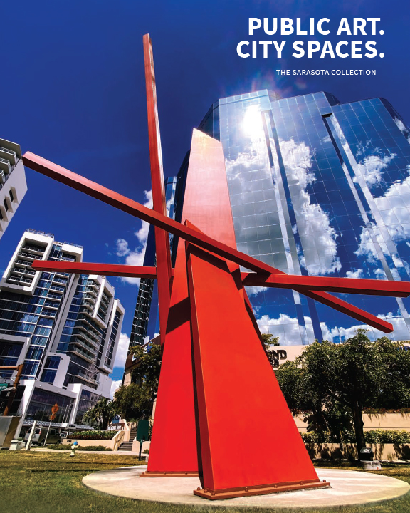 Public Art. City Spaces. The Sarasota Collection